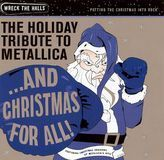 And Christmas for All! The Holiday Tribute to Metallica [CD], 12368259