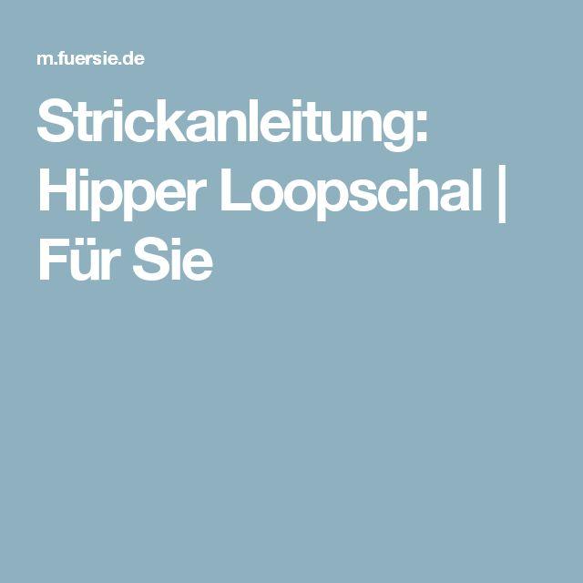 Strickanleitung: Hipper Loopschal   Für Sie