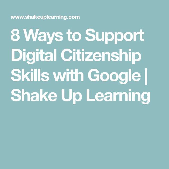 8 Ways to Support Digital Citizenship Skills with Google | Shake Up Learning