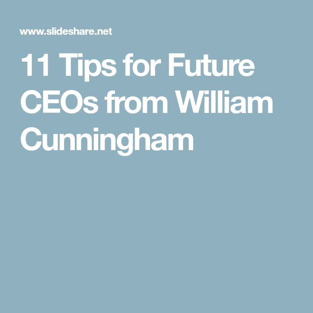 11 Tips for Future CEOs from William Cunningham