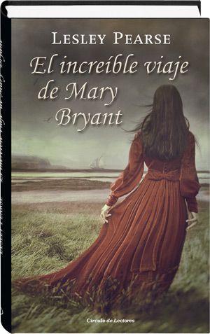 El increíble viaje de Mary Bryant  Lesley Pearse