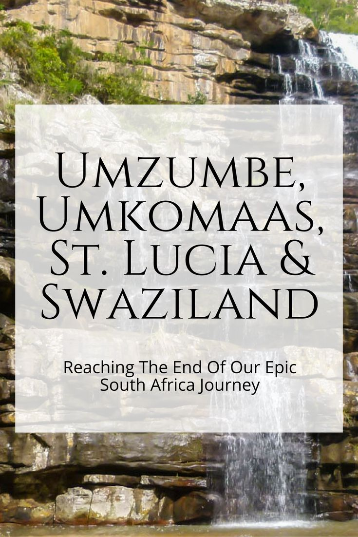 Umzumbe, Umkomaas, St. Lucia & Swaziland - Reaching The End Of Our Epic South Africa Journey