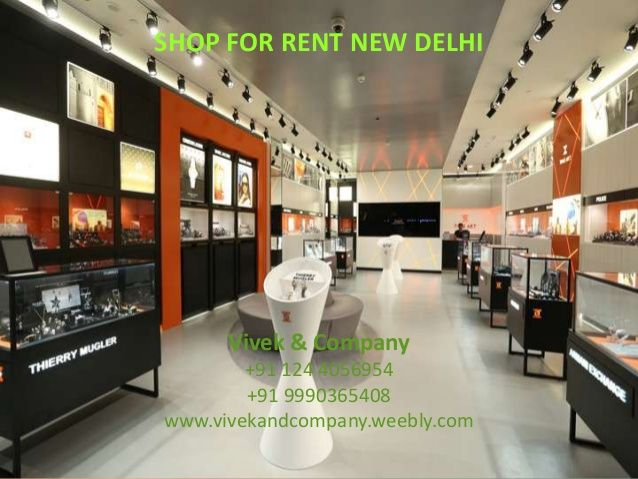 Shop  / Showroom for Rent Delhi by 1244056954 via slideshare  Vivek & Company +91 1244056954 +91 9990365498 www.vivekandcompany.weebly.com