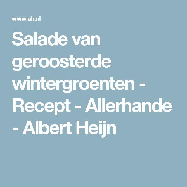 Salade van geroosterde wintergroenten  - Recept - Allerhande - Albert Heijn