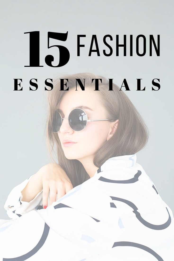 Want to Save Money and Need Ideas to Still Look Stylish, Edgy, Classy and Put Together? These Are the Top 10 Fashion Essentials You Need in Your Capsu...