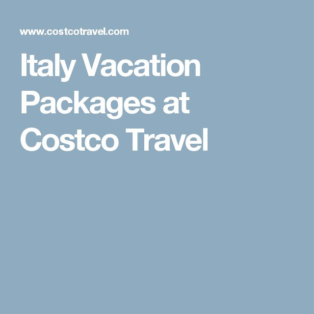 Italy Vacation Packages at Costco Travel