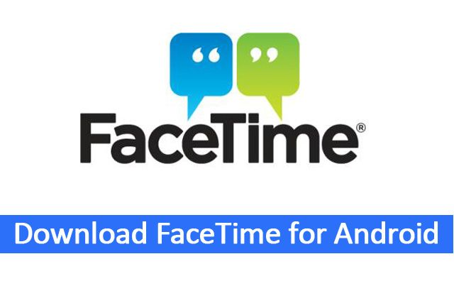 How to Download FaceTime for Android