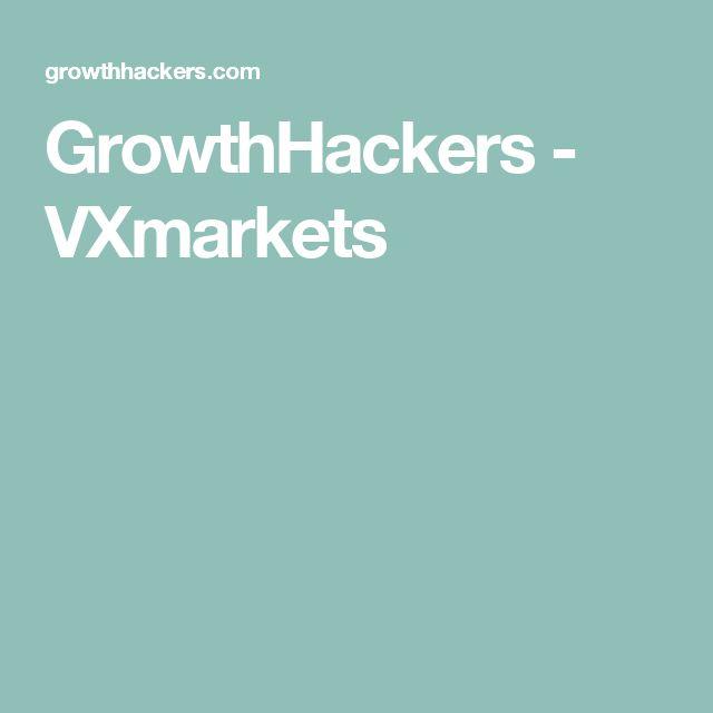 GrowthHackers - VXmarkets