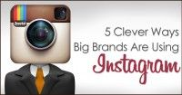 5 Clever Ways Big Brands are Using #Instagram