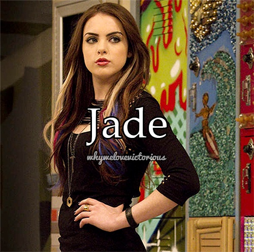 Why we love Victorious ♥ my name is JADE WEST!!!! SO AWSOME