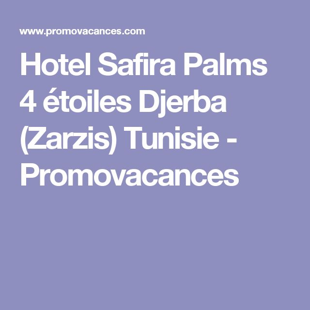 Hotel Safira Palms 4 étoiles Djerba (Zarzis) Tunisie - Promovacances