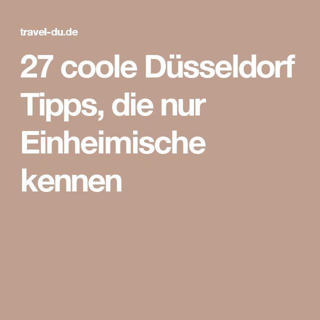 27 coole Düsseldorf Tipps, die nur Einheimische kennen
