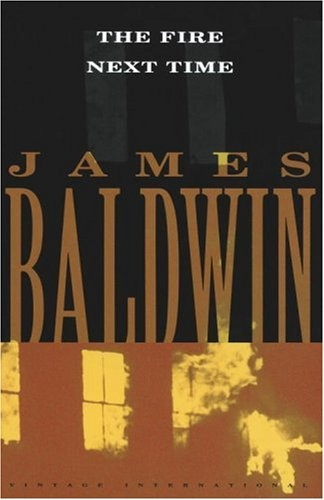 The Fire Next Time - James Baldwin