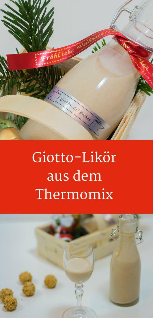 Giotto-Likör selber machen, Rezept Likör, Geschenke zum selbermachen, Geschenke aus der Küche, Thermomix #thermomixrezepte #likör #weihnachtsgeschenke #geschenkideen