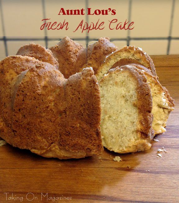 Fresh Apple Cake | www.takingonmagazines.com | I'm not sure who she is, but Aunt Lou's Fresh Apple Cake from Taste of Home is tender, moist and absolutely delicious.