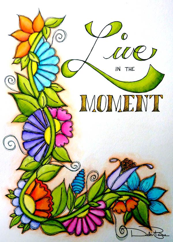 """Live In The Moment"" by Debi Payne of Debi Payne Designs."