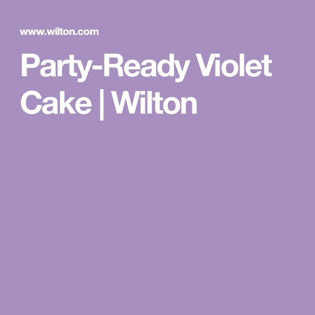 Party-Ready Violet Cake | Wilton