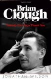 Brian Clough: Nobody ever says thank you.