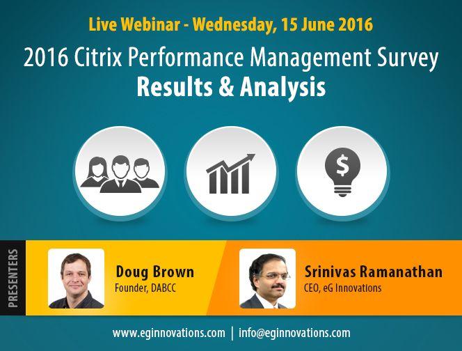 Live Webinar: 2016 Citrix Performance Management Survey | Results & Analysis, Wednesday, 15 June 2016 - Register Now: