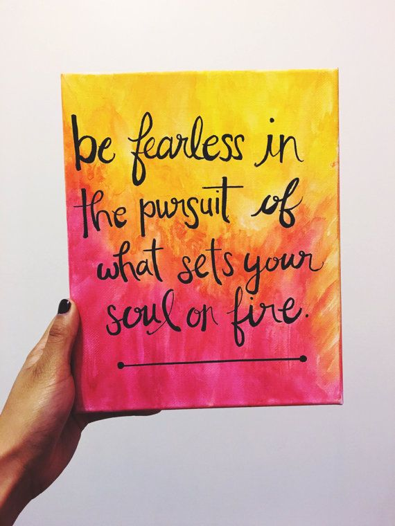 "Painted Watercolor Quote Canvas: ""Be fearless in the pursuit of what sets your soul on fire."""