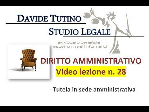 Diritto Amministrativo Video lezione n.28 : Tutela in sede amministrativa