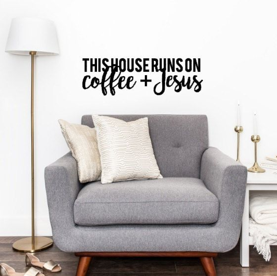 This house runs on coffee and jesus custom viny wall decal