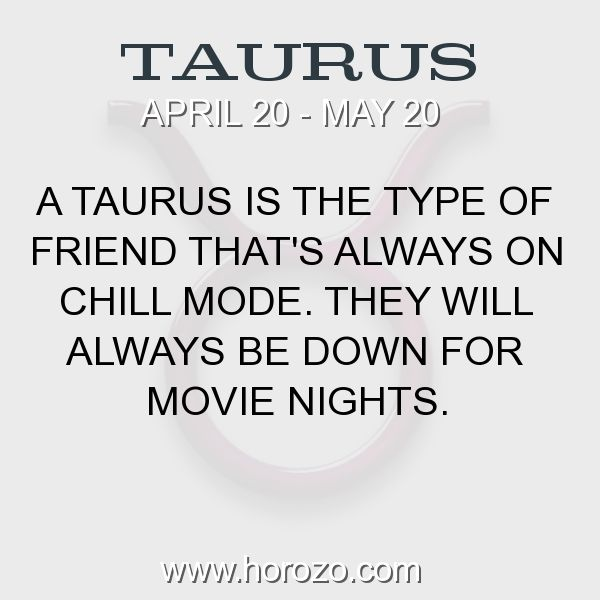 Fact about Taurus: A Taurus is the type of friend that's always on chill... #taurus, #taurusfact, #zodiac. Astro Social Network:  https://www.horozo.com  Fresh Horoscopes:  https://www.horozo.com/daily-horoscope  Tarot Card Readings:  https://www.horozo.com/tarot-cards  Personality Test:  https://www.horozo.com/personality-type-test  Chinese Astrology:  https://www.horozo.com/chinese-horoscopes  Zodiac Compatibility:  https://www.horozo.com/partner-compatibility-by-zodiac-signs  Meanings of…