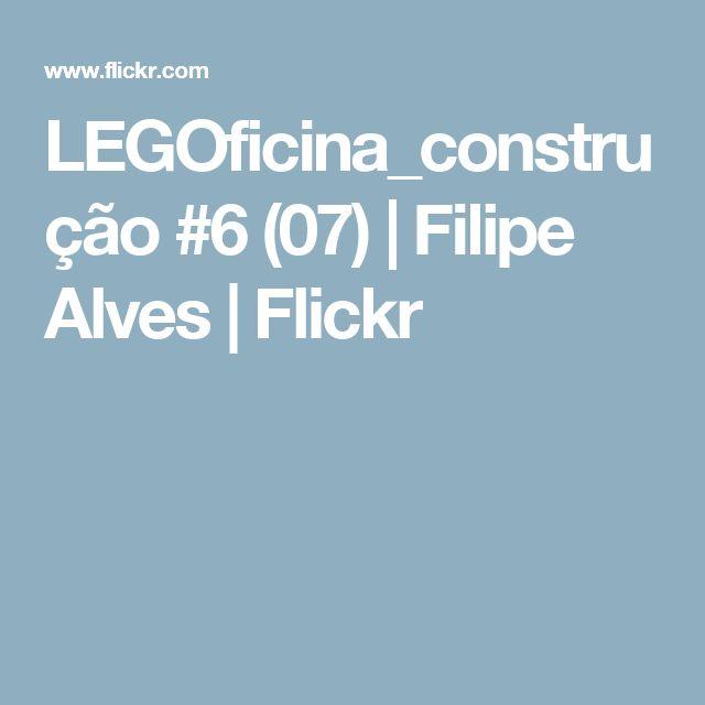 LEGOficina_construção #6 (07) | Filipe Alves | Flickr