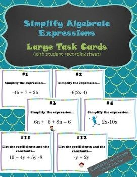 Simplify Algebraic Expressions Task Cards: This is a great interactive activity for students that keeps them moving! Students work to simplify algebraic expressions in this activity. Task cards ask students to simplify the expression. I post the signs around the classroom and send 2-3 students to each sign. Students move on to the next task card in the classroom as they finish. This set could also be used for individual learning centers and more!