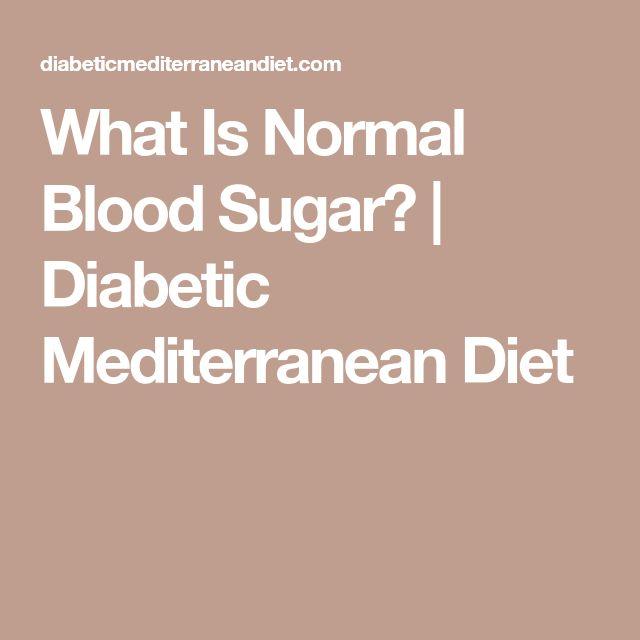 What Is Normal Blood Sugar? | Diabetic Mediterranean Diet
