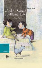 """""""Cucho, Coco e o dilema do seis"""", o seis é moito ou é pouco? Texto teatral da colección Barriga verde de Baía edicións. Lectores autónomos."""