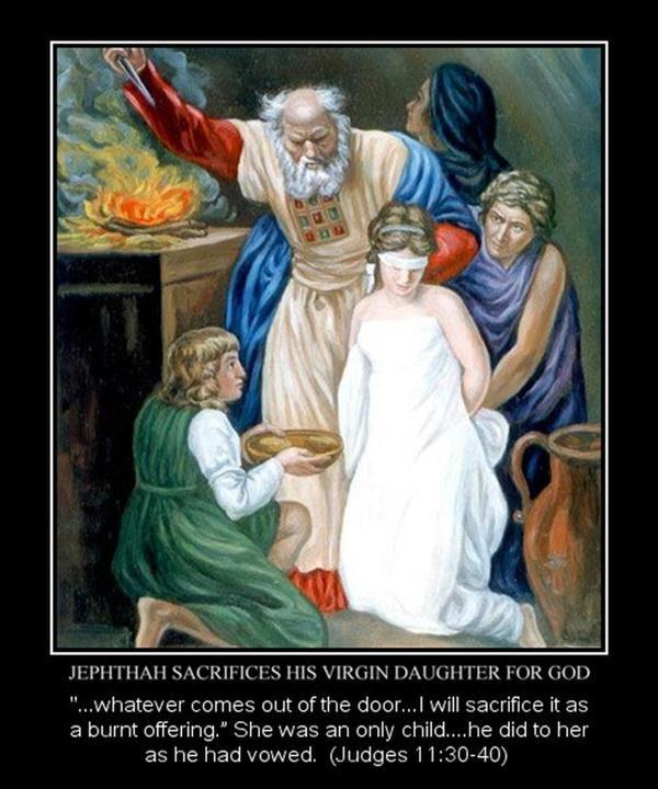 Jephthah's Daughter [ http://en.wikipedia.org/wiki/Jephthah ]