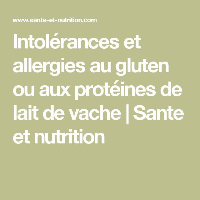 Intolérances et allergies au gluten ou aux protéines de lait de vache | Sante et nutrition
