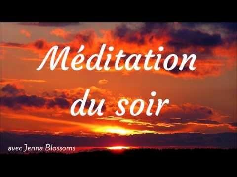Méditation de la fin de journée (10 affirmations du soir) - YouTube
