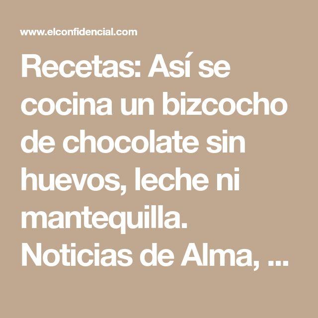 Recetas: Así se cocina un bizcocho de chocolate sin huevos, leche ni mantequilla. Noticias de Alma, Corazón, Vida