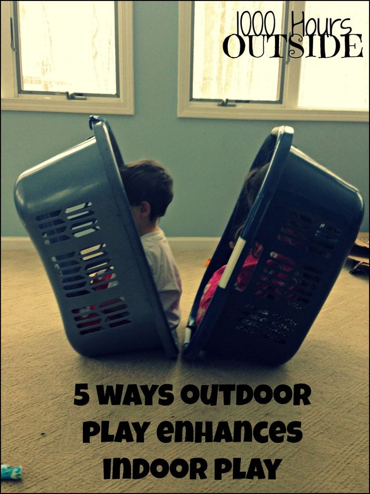 outdoor play enhances indoor play  (1000 hours outside)
