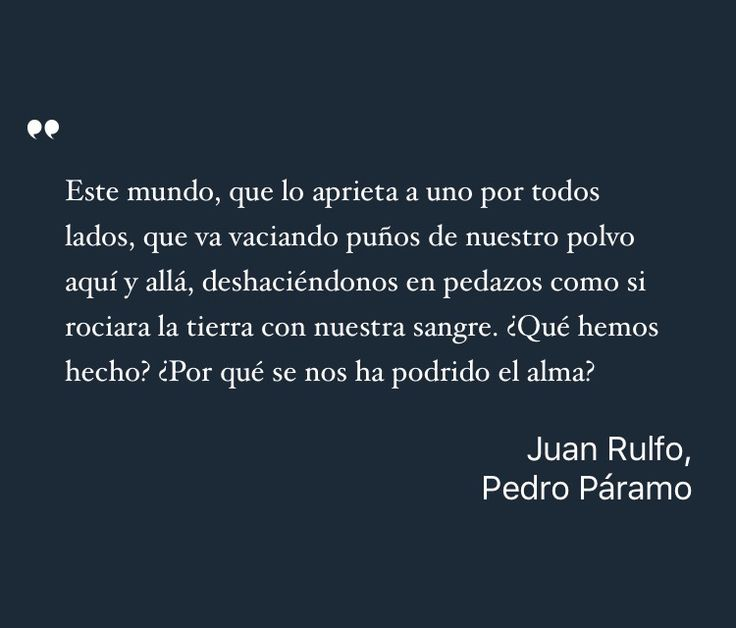 a literary analysis of pedro paramo by juan rulfo A comparison of juan rulfo s pedro paramo and the inferno of dante alighieri  an analysis of pedro páramo by juan rulfo, one of the most innovative and celebrated .