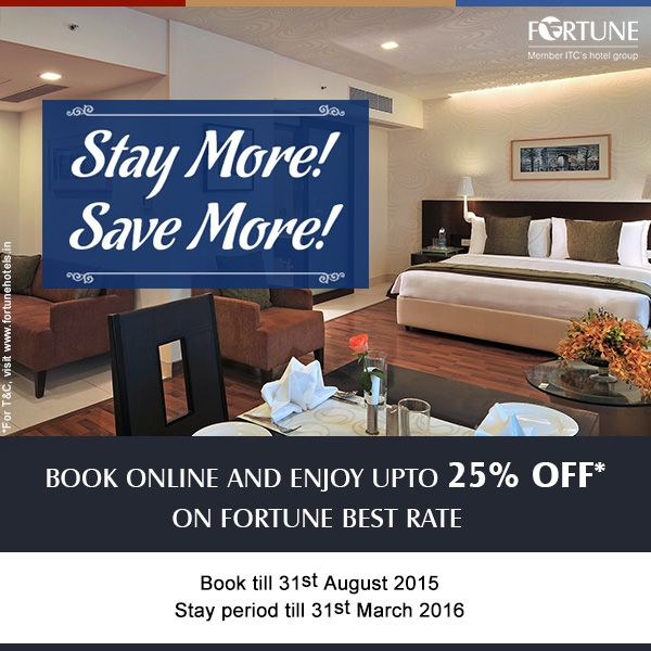 Last day of Stay More Save More offer! Looking for a quick getaway? Make the most of your holiday and book a stay with us. Get up to 25%* off at popular destinations in India. Booking period – 17-31 Aug'15. Stay Period – 31 March'16. *T&C Apply. Visit http://www.fortunehotels.in/specialoffer/limited_period_discounts/Stay_More.aspx