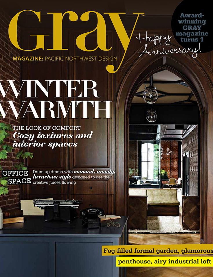 GRAY Issue N December Is A Bimonthly Print And Digital Magazine Showcasing Inspiring Ideas Talented Professionals Beautiful Products Available