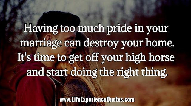 Having Too Much Pride In Your Marriage Can Destroy Your Home It S