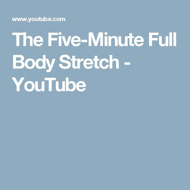 The Five-Minute Full Body Stretch - YouTube