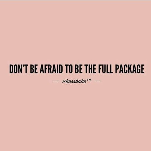 Don't be afraid to be the full package. #quote #qotd #bossbabe #mondaymotivation #lbloggers #fbloggers #bbloggers #bloggers
