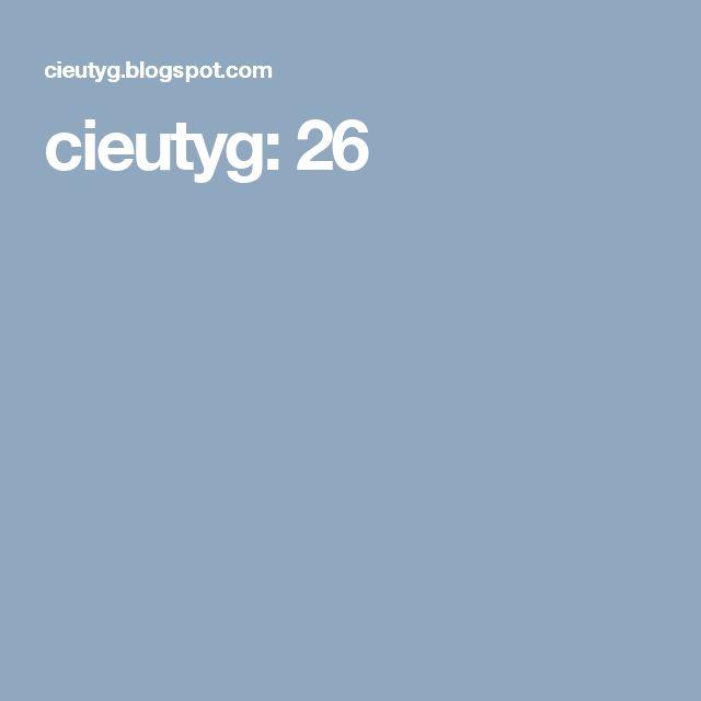 cieutyg: 26