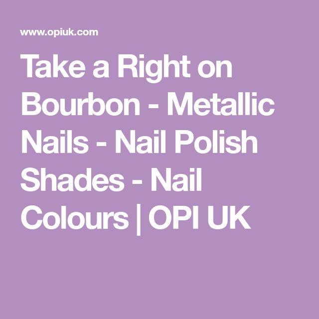 Take a Right on Bourbon - Metallic Nails - Nail Polish Shades - Nail Colours   OPI UK