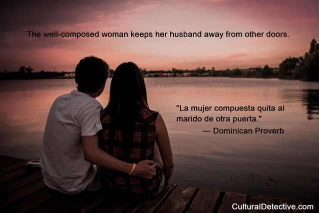 """""""The well-composed #woman keeps her husband away from other doors."""" #Dominican #Proverb. Learn more by subscribing to #CulturalDetective #leader #team #global #intercultural #gender"""