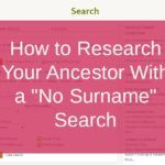 Tutorial:+How+to+Research+Your+Ancestor+With+a+No-Surname+Search