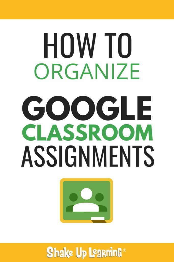 How To Organize Assignments In Google Classroom Google Classroom Assignments Resource Classroom Google Classroom Resources
