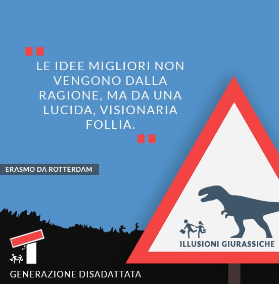 Le idee migliori non vengono dalla ragione, ma da una lucida, visionaria follia. (Erasmo da Rotterdam)  #erasmodarotterdam #follia #pazzia #idee #citazioni
