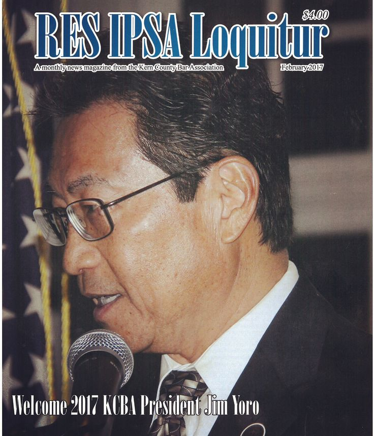 Flash Back Friday to the February 2017 cover of the #KernCounty Bar Association magazine, Res Ipsa Loquitur, featuring Chain | Cohn | Stiles #workerscompensation #lawyer Jim Yoro, who is currently serving as the 2017 president of KCBA.  #KCBA #Bakersfield #workerscomp #Bakersfieldlaw #KernCountylaw #KernCountyBarAssociation #FBF #FlashBackFriday