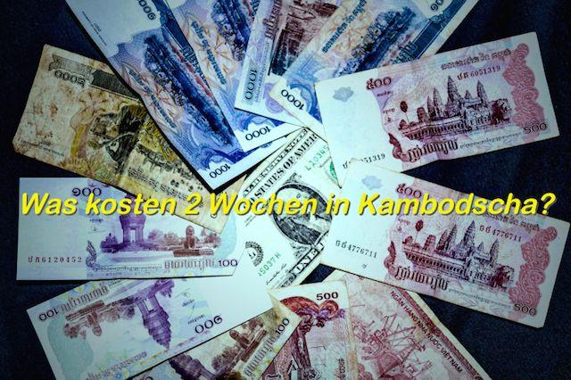WIe viel kostet eine 2-wöchige Reise in #Kambodscha?  #Reiseblog #Weltreise #Asien